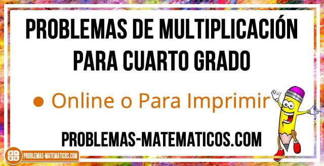 Problemas de multiplicación para cuarto grado de primaria