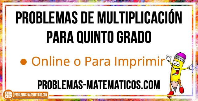 Problemas de multiplicación para quinto grado de primaria